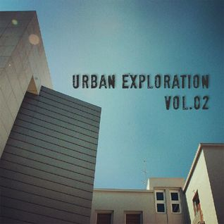 Urban Exploration vol.02