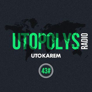 Uto Karem - Utopolys Radio 043 (July 2015)
