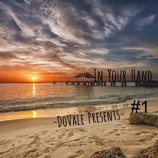 In Your Hand #1 -DoVale- #House #DeepHouse