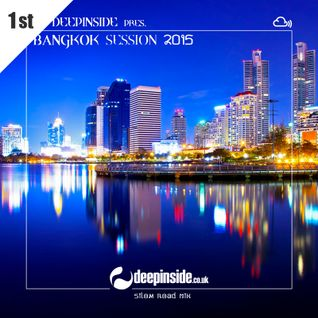 DEEPINSIDE pres. BANGKOK SESSION 2015 - Silom Road Mix