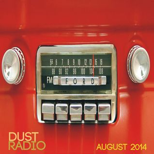 DUST Radio-August 2014-Live Set by DJ Dusty