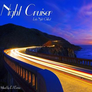 Night Cruiser - Late Night Chillout Mixed By DJ Dimsa