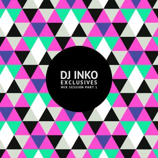 Dj Inko - ''Exclusives'' Mix Session Part 1