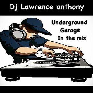 dj lawrence anthony underground garage in the mix 210