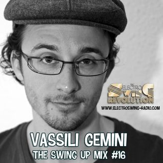 Vassili Gemini - Swing Up Mix #16 (for Electro Swing Revolution Radio)