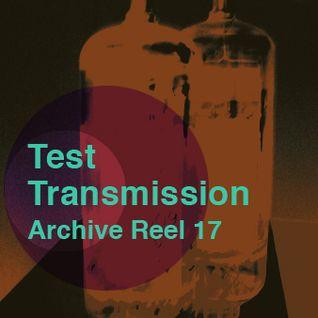 Test Transmission Archive Reel 17