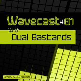 Dual Bastards - Wavecast #01