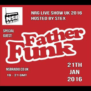 NSB Radio - NRG Live Show UK 2016 - 21jan - Father Funk and Stex
