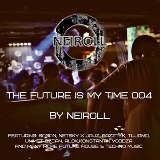 The Future Is My Time 004 - by NEIROLL