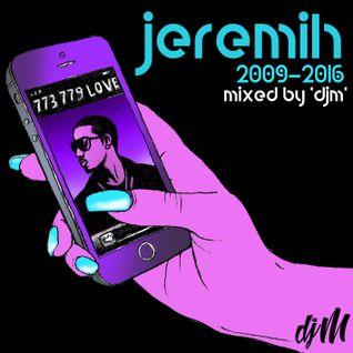 """Jeremih Mix """"2009-2016"""" by djM"""