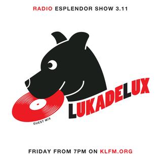 Radio Esplendor #3.11. w/LukadeLux