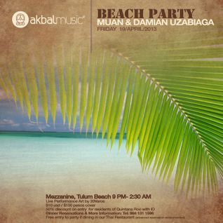 Akbal Beach Party with Muan & Damian Uzabiaga @ Mezzanine Tulum, 19.4.13