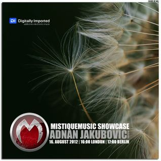 Adnan Jakubovic - MistiqueMusic Showcase 031 on Digitally Imported