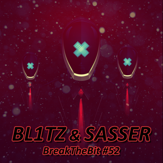 BL1TZ & SASSER BreakTheBeat#52