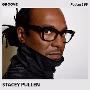 Stacey Pullen – Groove Podcast 69