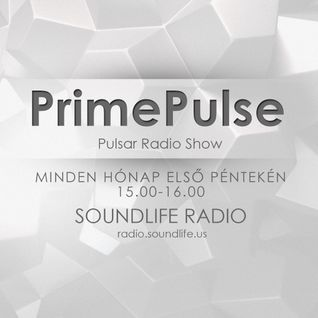 PrimePulse @ Pulsar Radio Show, Soundlife Radio 2014.04.04