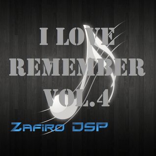 I Love Remember vol.4 by Zafiro DSP 17-6-2013