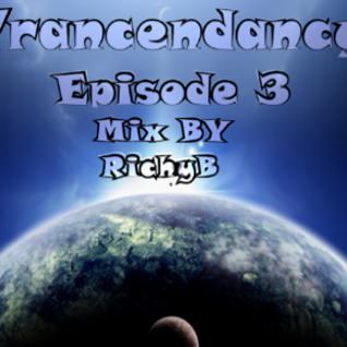 Trancendancy Episode 3 Mix By RichyB