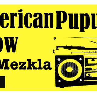 AmericanPUpusa Show with DJ Mezkla - 3.21.15