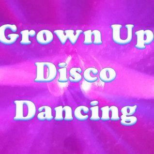 Grown Up Disco Dancing