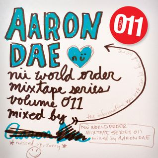 Aaron Dae: Nü World Order Mixtape Series Vol. 011