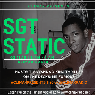 EP. 17 | #CLIMAXPRESENTS SGT STATIC (@SGTSTATIC) | HOSTED BY THRILLER x T'SAVANNA + OTD: MR FURIOUS