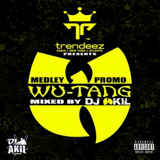 "WU TANG CLAN ""MEDLEY PROMO TRENDEEZ"" Mixed by DJ AKIL"