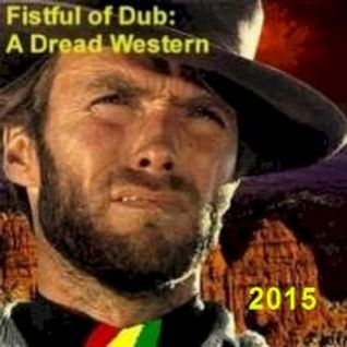 "Echo Chamber - ""A Fistful of Dub"" - A Dread Western special March 25, 2015"