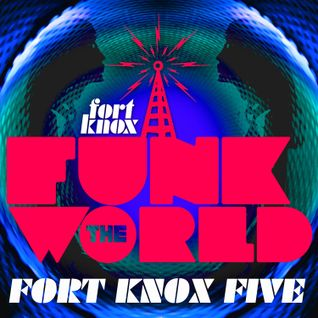 Fort Knox Five presents Funk The World 36
