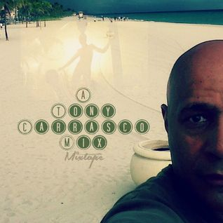 """A Tony Carrasco Mix@Clubbing With My Friends Mixtape:::"""