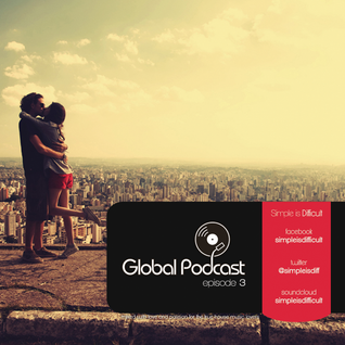 Simple Is Difficult - Global Podcast 03 (2013.02)