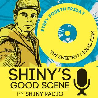 Shiny Radio - Shiny's Good Scene Episode 8 (Liquid Funk / Soulful Drum&Bass)