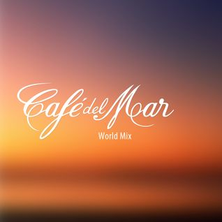Cafe Del Mar - World Mix, Special Edition Cafe del Mar Chillout Mix (18-03-2014)