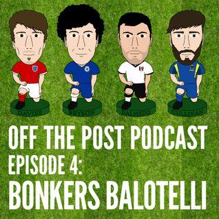 Ep.4 Bonkers Balotelli