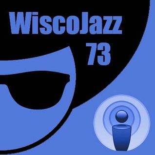 WiscoJazz-Cast: Episode 073