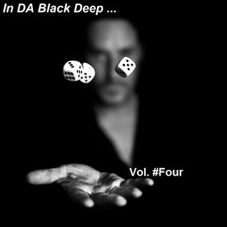 In DA Black Deep Vol.#FOUR ==> Compiled & Mixed by Cesare Maremonti MusicSelector®
