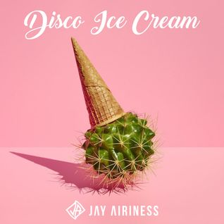 Disco Ice Cream (Nu Disco July Mixtape)