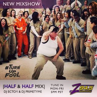 Z945 - Half & Half Mix - DJ Ecto1 & DJ Primetyme 6.19.2014