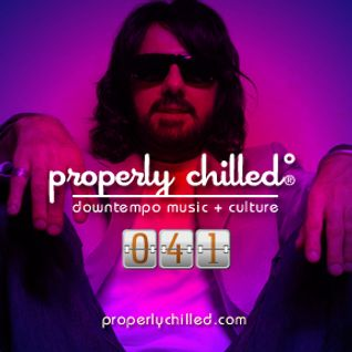Properly Chilled Podcast #41 (A)