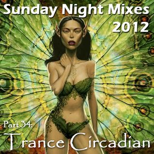 Sunday Night Mixes, 2012: Part 34 - Trance Circadian