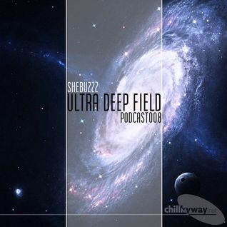 Ultra Deep Field Podcast #008 mixed by Shebuzzz