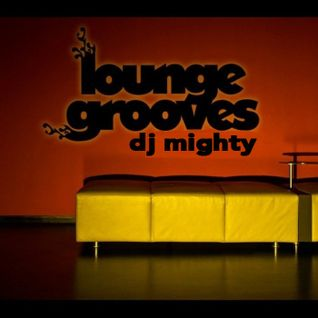 DJ Mighty - Lounge Grooves
