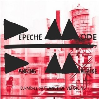 DEPECHE MODE: Dancing Machine - Part 1 (DJ-Mix by PLANET OF VERSIONS)