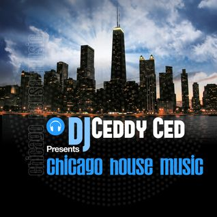 DJ CEDDY CED PRESENTS CHICAGO HOUSE MUSIC 08-16-2014