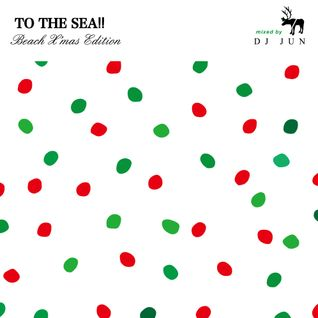 TO THE SEA!! Beach X'mas Edition