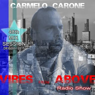 Carmelo_Carone_VIBES_FROM_ABOVE-48th_Mix_Session-DEC_5TH_2015