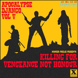 Apocalypse Django Vol V - Killing For Vengeance Not Honour
