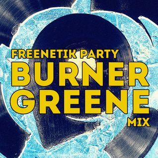 FREENETIK PARTY - BURNER GREENE - MIX