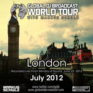 Global DJ Broadcast Jul 05 2012 - World Tour: London
