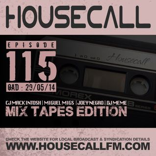 Housecall EP#115 (29/05/14) Mixtapes Edition
